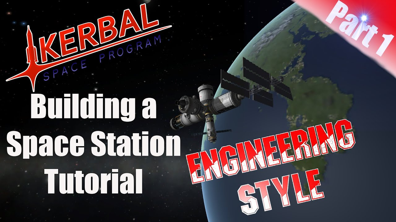 Kerbal Space Program - Tutorial Building a Space Station ...