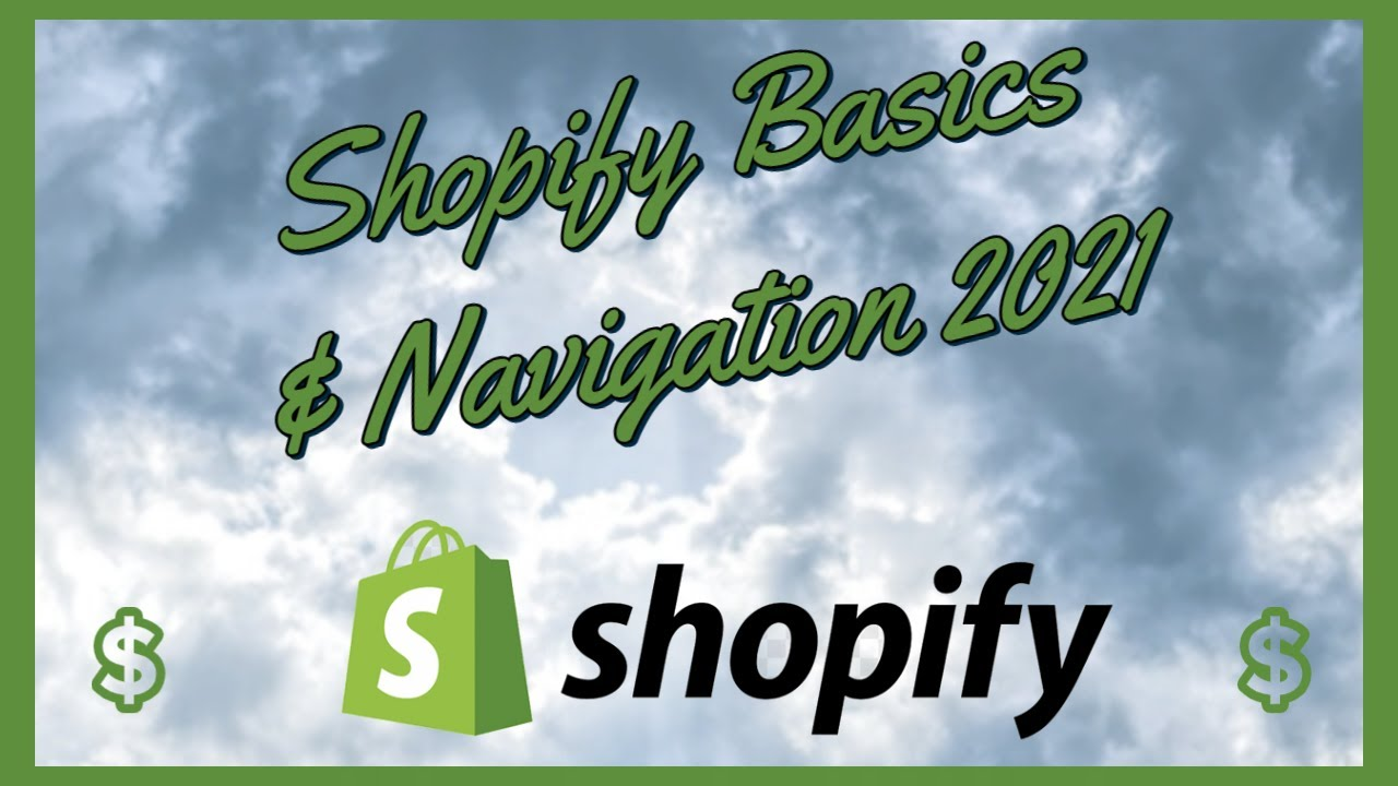 Shopify Basics and Navigation for Beginners - Shopify Tutorial 2021