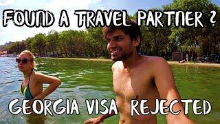 GEORGIA VISA REJECTION & FOUND A TRAVEL PARTNER