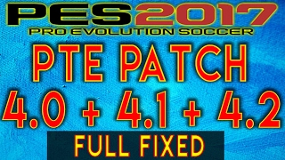 [PES2017] PTE patch 4.2 4.1 4.0 : FULL FIXED (Tuto+DOWNLOAD)