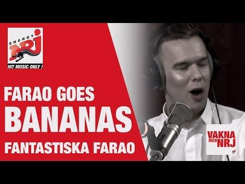 Farao: Goes Bananas!! - VAKNA MED NRJ