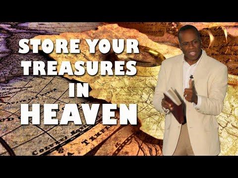 Dr Gene James- Store Your Treasure in Heaven