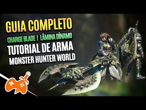 Monster Hunter World  |  Lâmina Dínamo  - Charge Blade Tutorial / Guia de Arma [Combos | Dicas] thumbnail