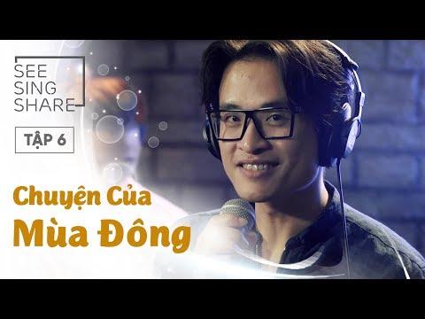 [SEE SING & SHARE Tập 6] Chuyện Của Mùa Đông Hà Anh Tuấn