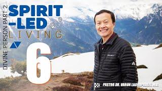 Spirit-led life 6: Divine Person part 2