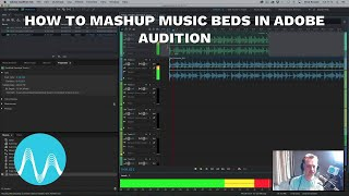 How to Mashup Music Beds in Adobe Audition