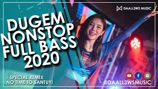 super kenceng - dj breakbeat dugem nonstop full bass 2020 terbaru - no time to santuy