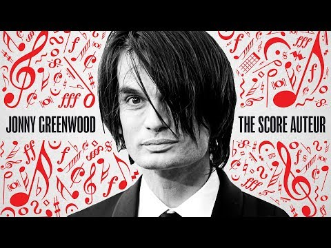 Jonny Greenwood: The Score Auteur