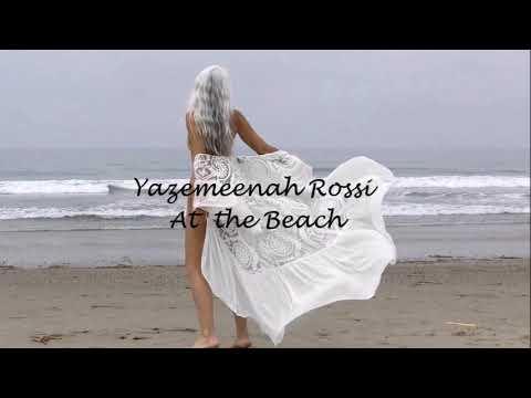 Yazemeenah Rossi - At The Beach