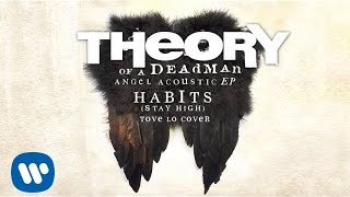 Theory of a Deadman - Habits (Stay High) by Tove Lo - Acoustic (Audio)