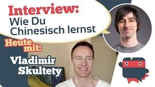 interview mit vladimir skultety polyglot internetsensation 19 sprachen und chinesisch experte