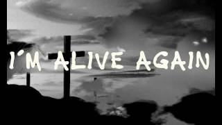 Matt Maher Alive Again Lyrics