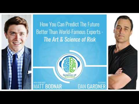 Predict The Future Better Than The Experts Using The Art & Science of Risk with Dan Gardner