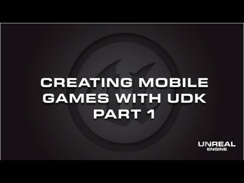 UDK Creating Mobile Games - Part1 [HD]