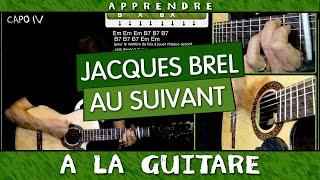 Apprendre Au suivant de Jacques Brel - Tuto guitare