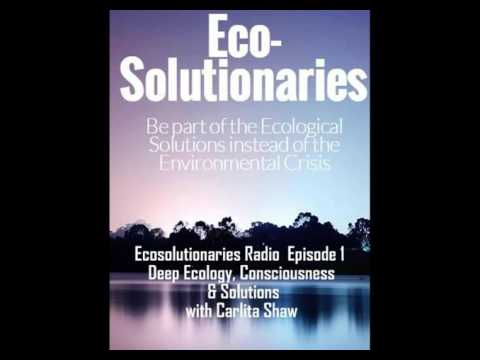 Ecosolutionaries Radio Episode 1 - Ecology, Consciousness & Solutions