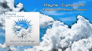 Playme - Euphoric Air (Original Mix Driftmoon Mixdown) [OUT NOW!]