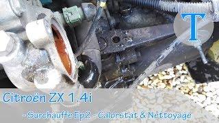 CITROËN ZX 1.4i - SURCHAUFFE EP2 - CALORSTAT & NETTOYAGE