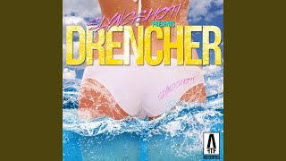 Drencher (Extended Mixx)