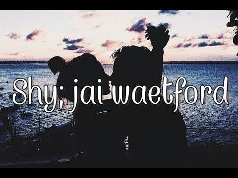 shy; jai waetford (letra español)