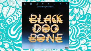 Senandung Anak Seni - Black Dog Bone