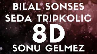 Bilal Sonses & Seda Tripkolic - Sonu Gelmez(8D SES / AUDIO)