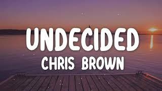Chris Brown - Undecided (Lyrics)