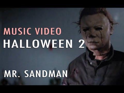 Music Video: Mr. Sandman (Halloween 2)