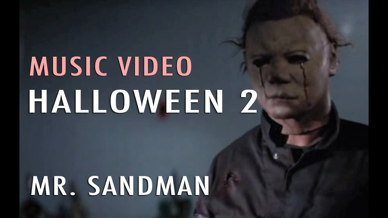 music video mr sandman halloween 2 - Halloween 2 Music