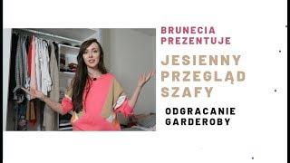 Robię jesienny przegląd szafy | Brunecia prezentuje