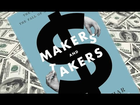 'Makers and Takers': The Rise of Finance and the Fall of American Business
