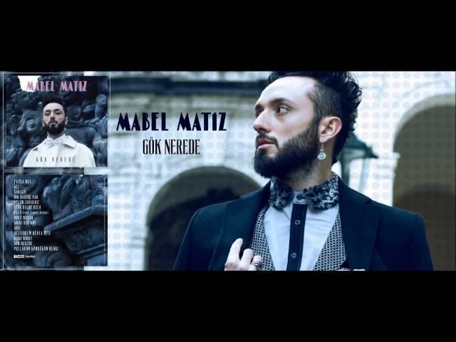Mabel Matiz - Geziyorum Dünya İşte (Gök Nerede / 11)