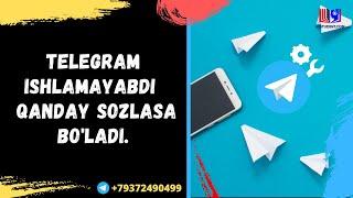 Telegram ishlamayabdi !!!.Qanday sozlasa bo