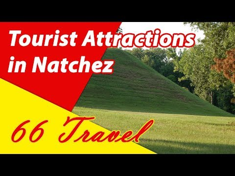 List 8 Tourist Attractions in Natchez, Mississippi   Travel to United States