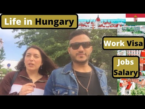 Work Visa Story , Work Visa For Hungary Jobs , Salaries , Life Style