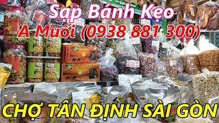 Chợ Tân Định Sạp A Muối Quận 1 Sài Gòn (Mua Bánh Kẹo và Cá Khô Sau Tết)