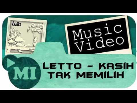 Letto - Kasih Tak Memilih (Hits Music Video)