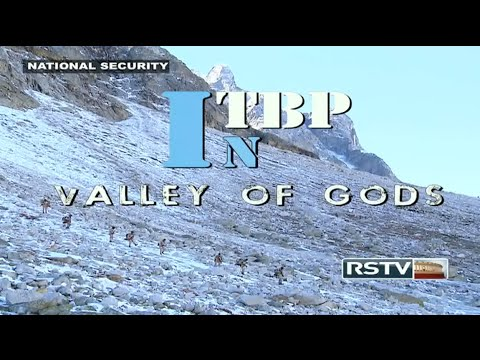 NATIONAL SECURITY - ITBP in Valley of Gods