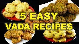 5 Simple & Easy Vada Recipes