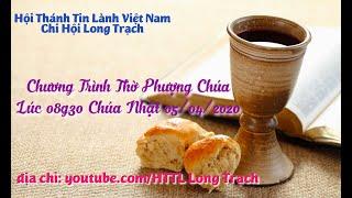 HTTL - LONG TRẠCH - Chương Trình Thờ Phượng Chúa - 05/04/2020