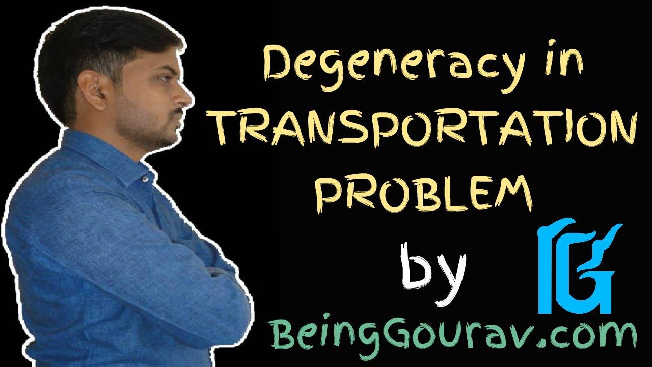 DEGENERACY IN TRANSPORTATION PROBLEM [ FULL Concept + Solution] by Gourav  Manjrekar