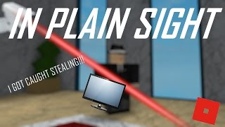 GOT CAUGHT STEALING!!! || ROBLOX - In Plain Sight