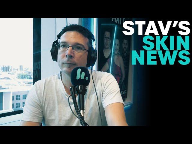 Stav's Skin News | B105
