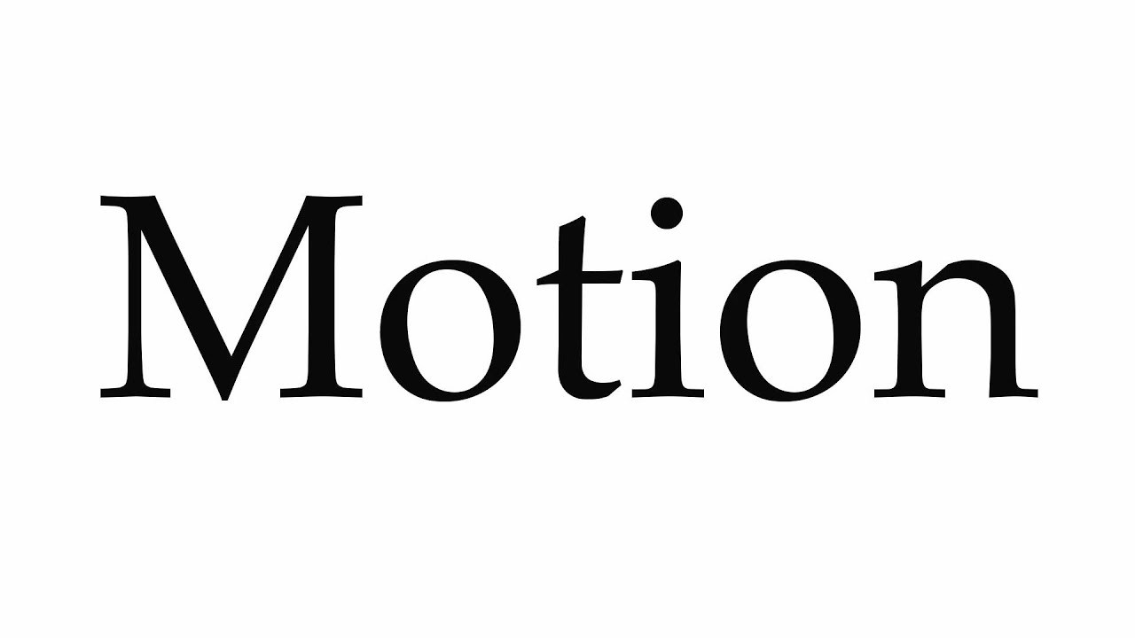 How to Pronounce Motion