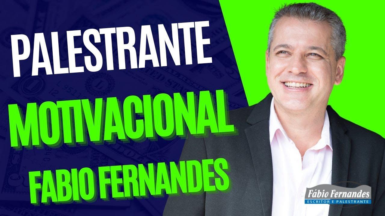 Palestrante Motivacional Fabio Fernandes