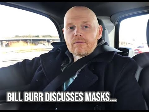 Bill Burr Discusses Masks Logic And People In 2021 Youtube