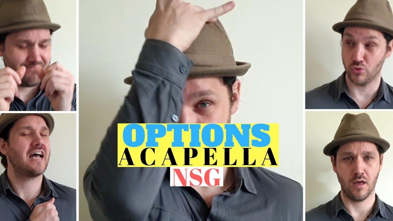 NSG - OPTIONS (Acapella Cover)
