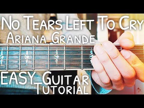 No Tears Left To Cry Ariana Grande Guitar Tutorial // No Tears Left To Cry Guitar // Lesson #466