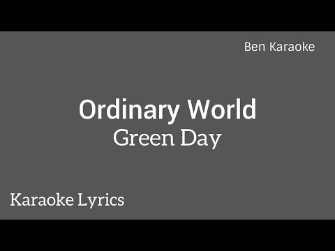 Green Day - Ordinary World (Karaoke Lyrics)