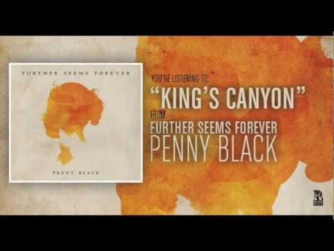 Further Seems Forever - King's Canyon